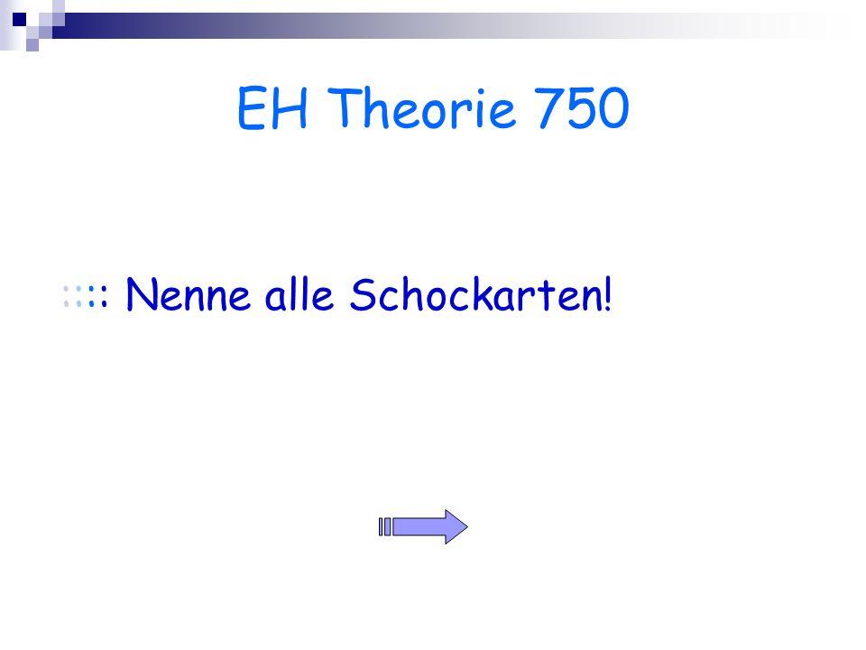 EH Theorie 750 :::: Nenne alle Schockarten!