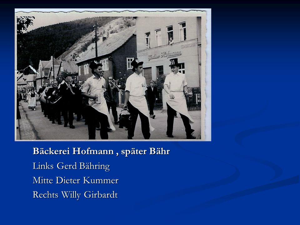Bäckerei Hofmann, später Bähr Links Gerd Bähring Mitte Dieter Kummer Rechts Willy Girbardt