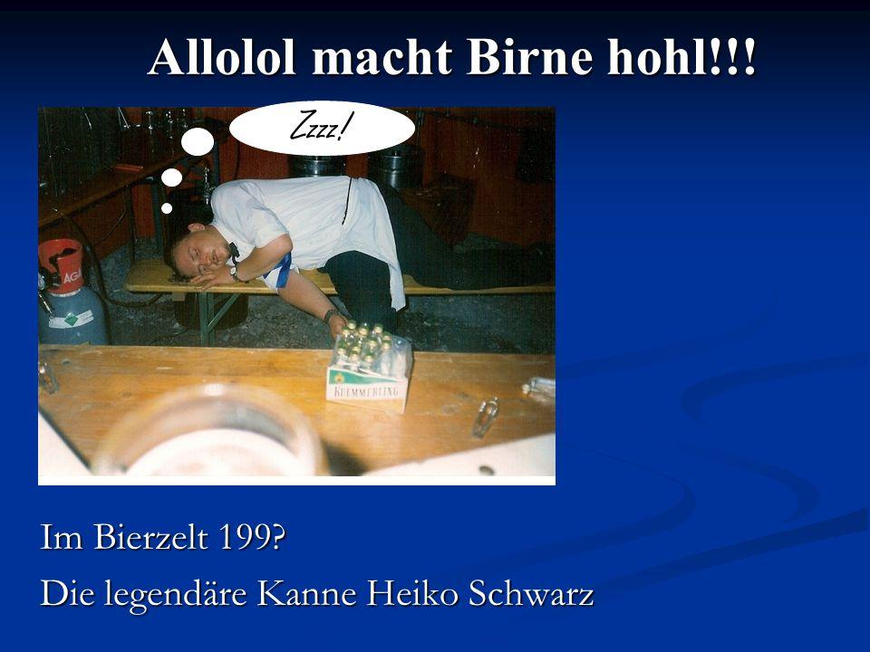 Im Bierzelt 199? Die legendäre Kanne Heiko Schwarz Allolol macht Birne hohl!!! Zzzz!