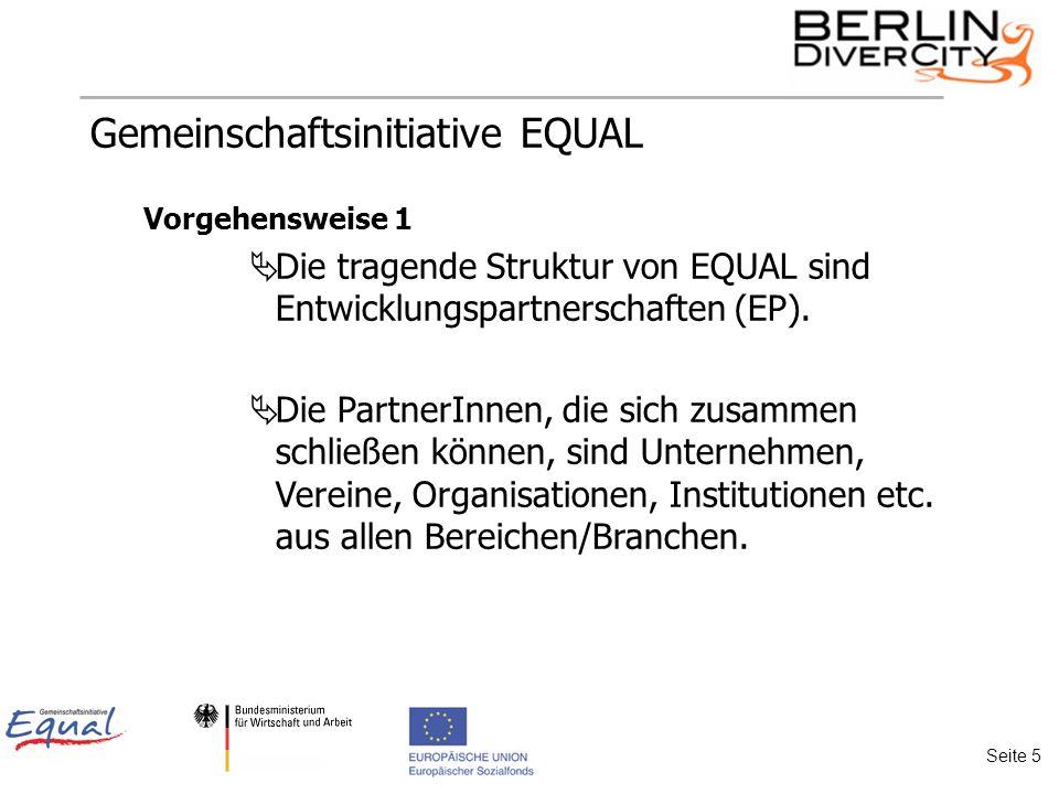 Gemeinschaftsinitiative EQUAL Vorgehensweise 1 Die tragende Struktur von EQUAL sind Entwicklungspartnerschaften (EP).