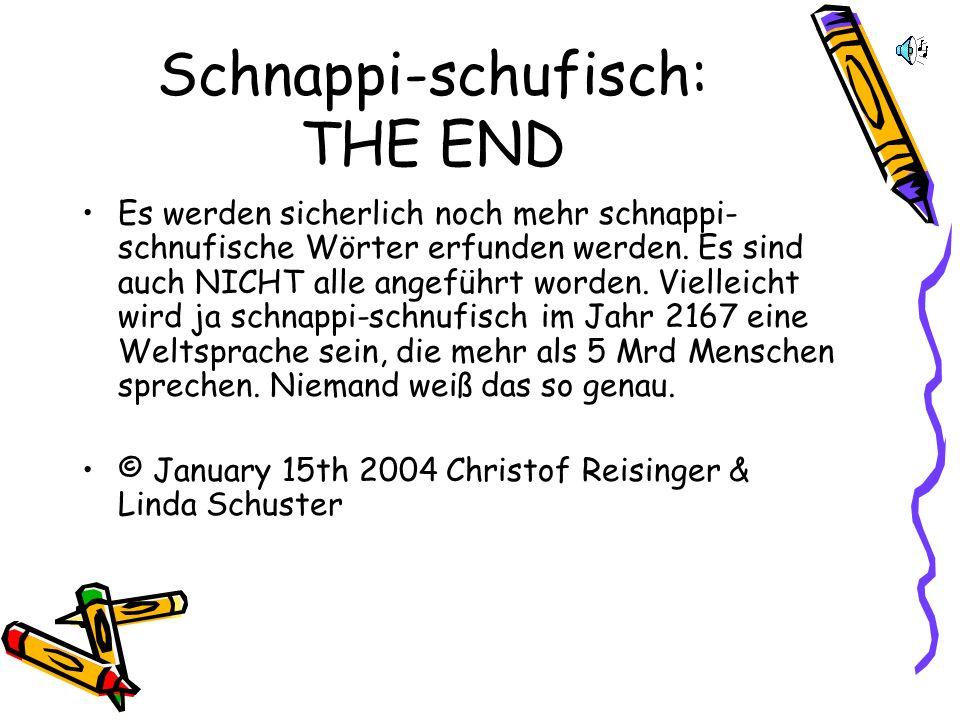Mittlerweile gibt es auch schon eine schnappi-schnufisch Homepage. Zu erreichen ist sie unter www.schnappi- schnufisch.at.tt / www.schnappi- schnufisc