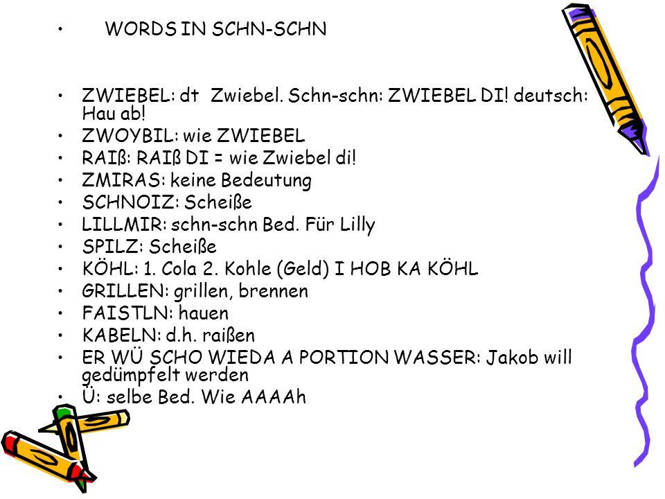 WORDS IN SCHN-SCHN ZWIEBEL: dt Zwiebel.Schn-schn: ZWIEBEL DI.