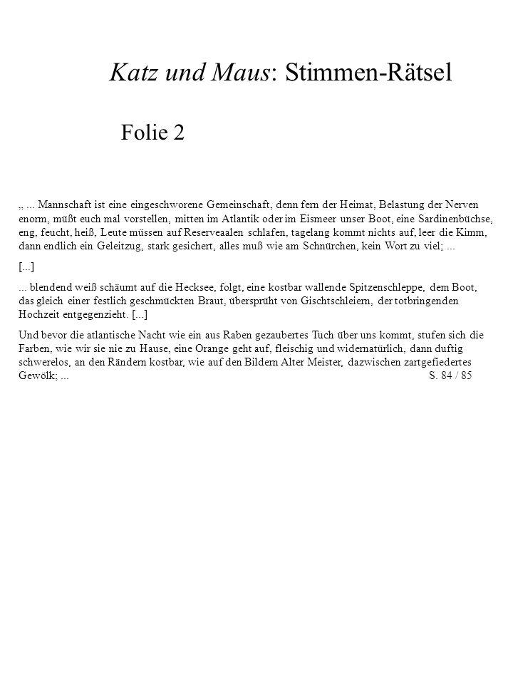 Katz und Maus: Stimmen-Rätsel Folie 3 Und es zeigte mir Mahlkes Tante Mahlkes Feldpostbrief.