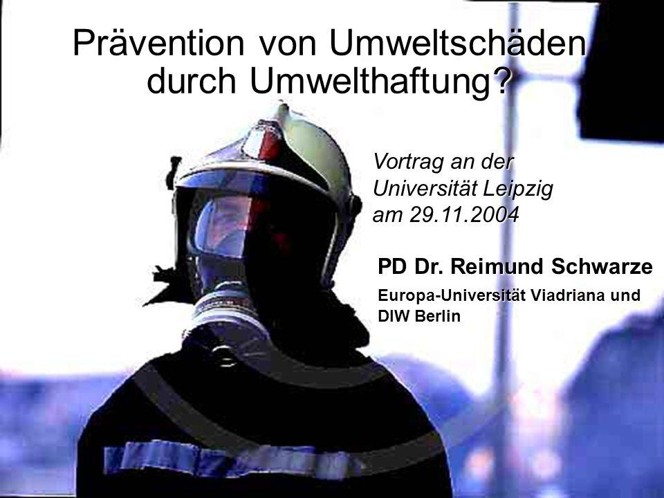 Umwelthaftung und betriebliche Risikopolitik Reimund Schwarze, Ph. D., University or Technology Berlin Visiting researcher at the Center for Environme