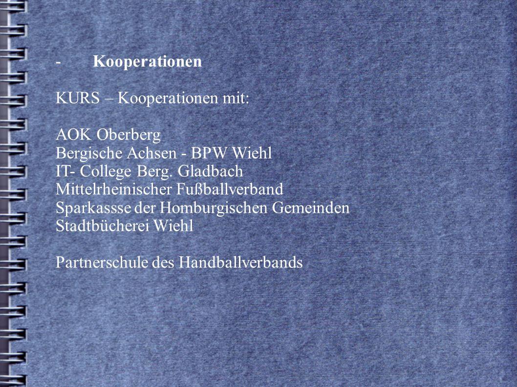 -Kooperationen KURS – Kooperationen mit: AOK Oberberg Bergische Achsen - BPW Wiehl IT- College Berg. Gladbach Mittelrheinischer Fußballverband Sparkas