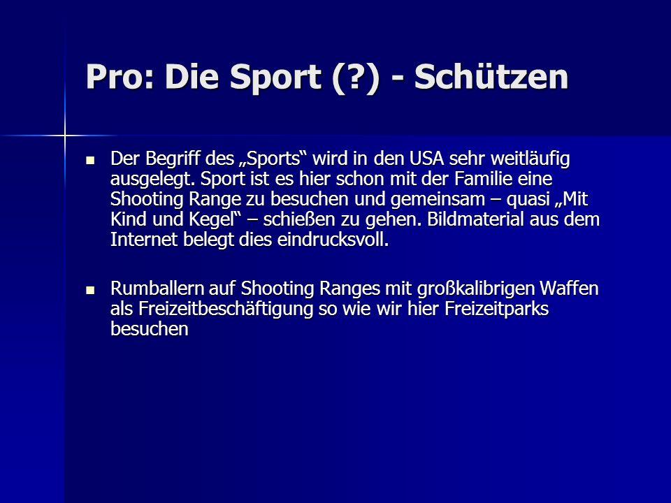 Pro: Die Sport (?) - Schützen Der Begriff des Sports wird in den USA sehr weitläufig ausgelegt. Sport ist es hier schon mit der Familie eine Shooting