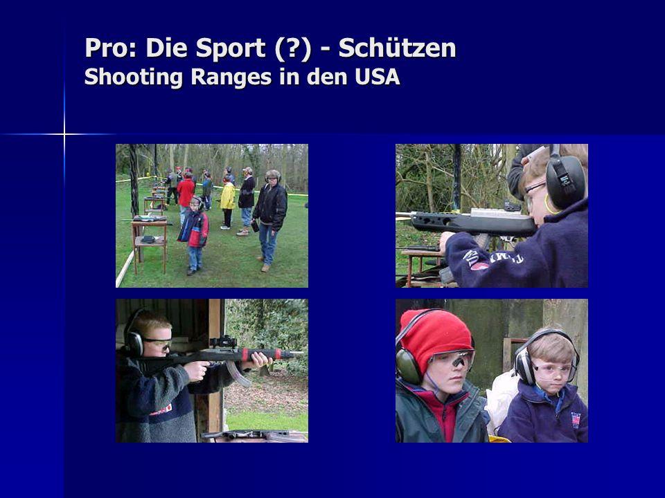 Pro: Die Sport (?) - Schützen Shooting Ranges in den USA