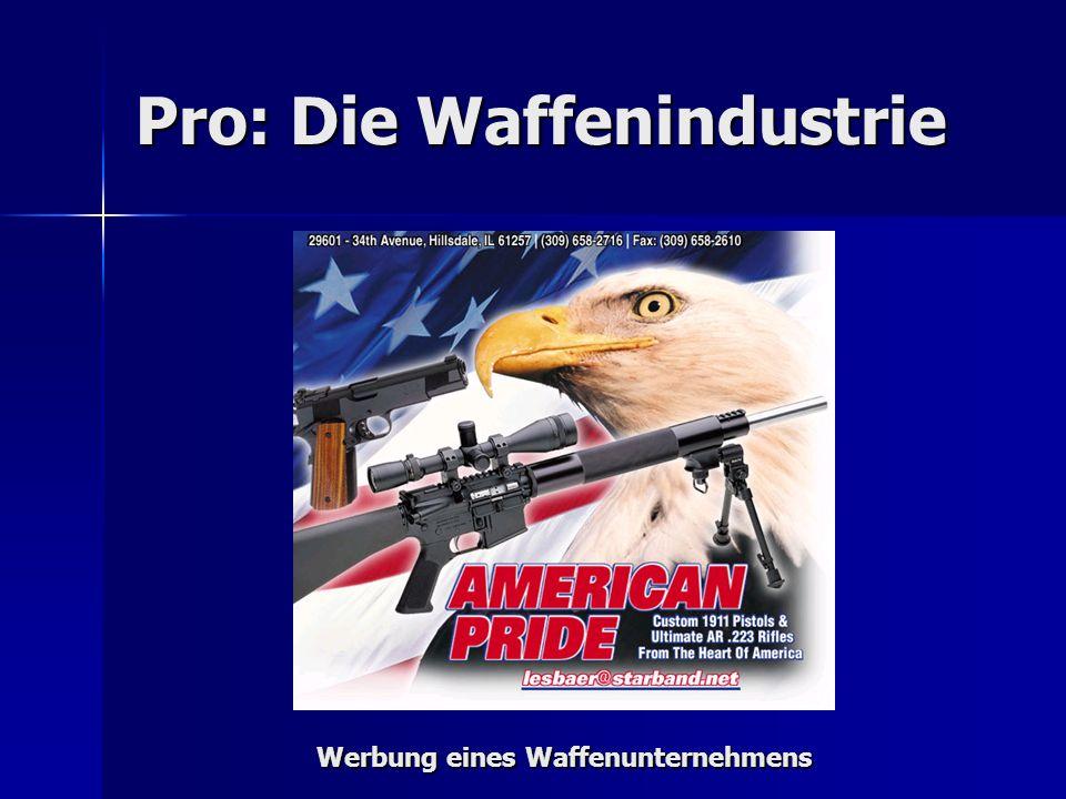 Pro: Die Waffenindustrie Werbung eines Waffenunternehmens