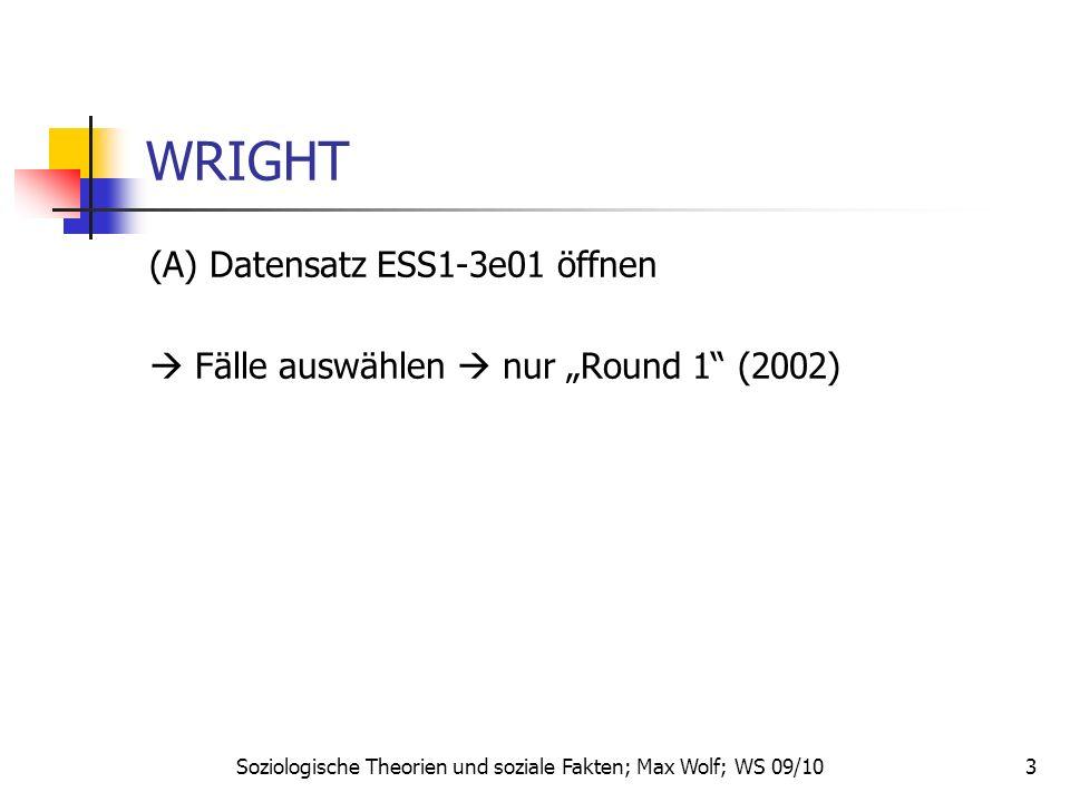 14 WRIGHT (I 1) Wright II – vereinfachtes Klassenmodell: Benötigte Variablen: Emplno3 – Arten von Selbständigen Employed – Diff.