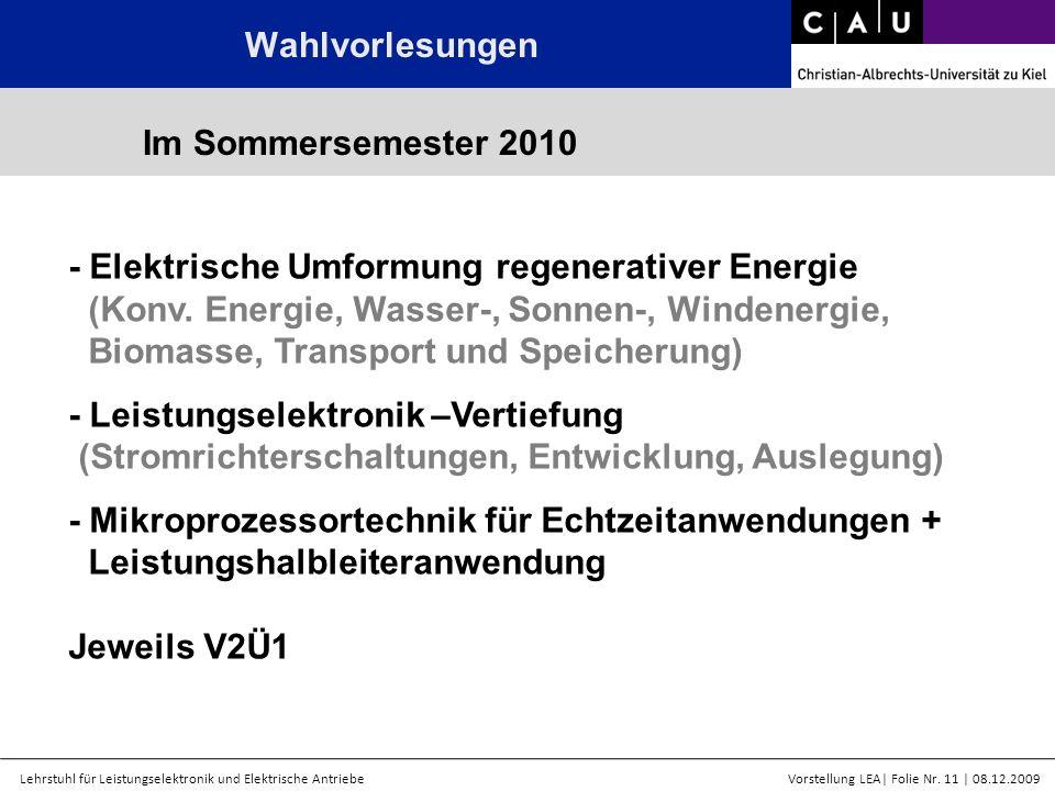 Lehrstuhl für Leistungselektronik und Elektrische AntriebeVorstellung LEA  Folie Nr. 11   08.12.2009 Wahlvorlesungen Im Sommersemester 2010 - Elektris