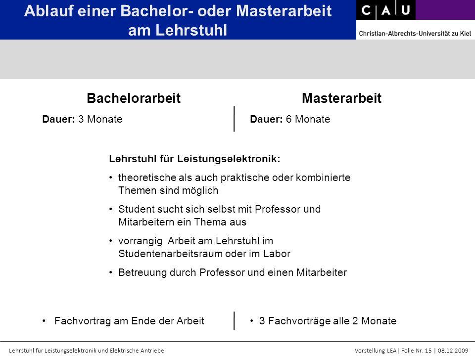 Lehrstuhl für Leistungselektronik und Elektrische AntriebeVorstellung LEA  Folie Nr. 15   08.12.2009 Ablauf einer Bachelor- oder Masterarbeit am Lehrs