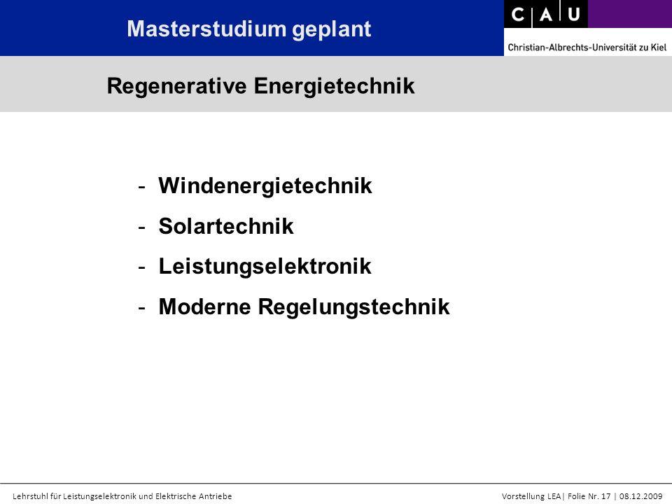 Lehrstuhl für Leistungselektronik und Elektrische AntriebeVorstellung LEA  Folie Nr. 17   08.12.2009 Masterstudium geplant - Windenergietechnik - Sola