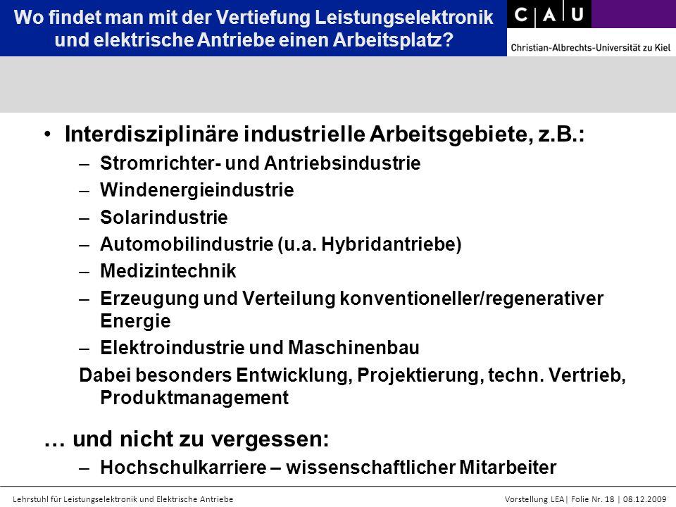 Lehrstuhl für Leistungselektronik und Elektrische AntriebeVorstellung LEA  Folie Nr. 18   08.12.2009 Interdisziplinäre industrielle Arbeitsgebiete, z.