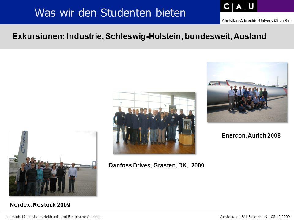 Lehrstuhl für Leistungselektronik und Elektrische AntriebeVorstellung LEA  Folie Nr. 19   08.12.2009 Was wir den Studenten bieten Exkursionen: Industr