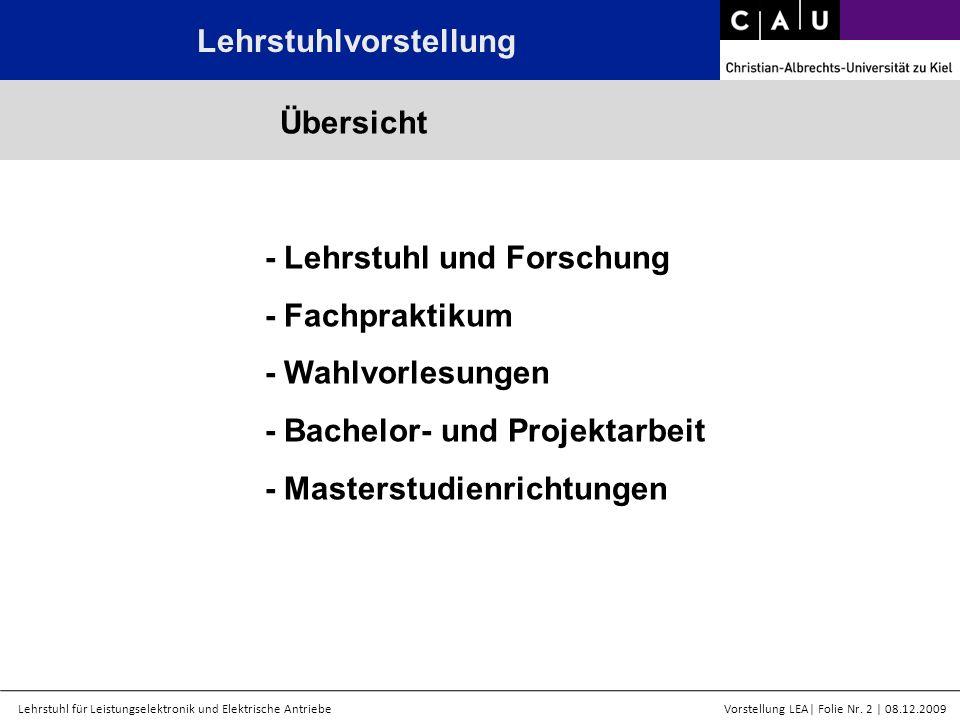 Lehrstuhl für Leistungselektronik und Elektrische AntriebeVorstellung LEA  Folie Nr. 2   08.12.2009 Lehrstuhlvorstellung - Lehrstuhl und Forschung - F
