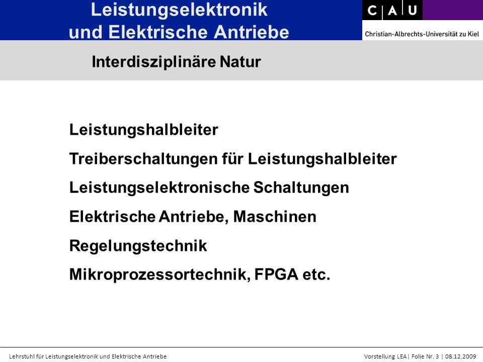 Lehrstuhl für Leistungselektronik und Elektrische AntriebeVorstellung LEA  Folie Nr. 3   08.12.2009 Leistungselektronik und Elektrische Antriebe Inter