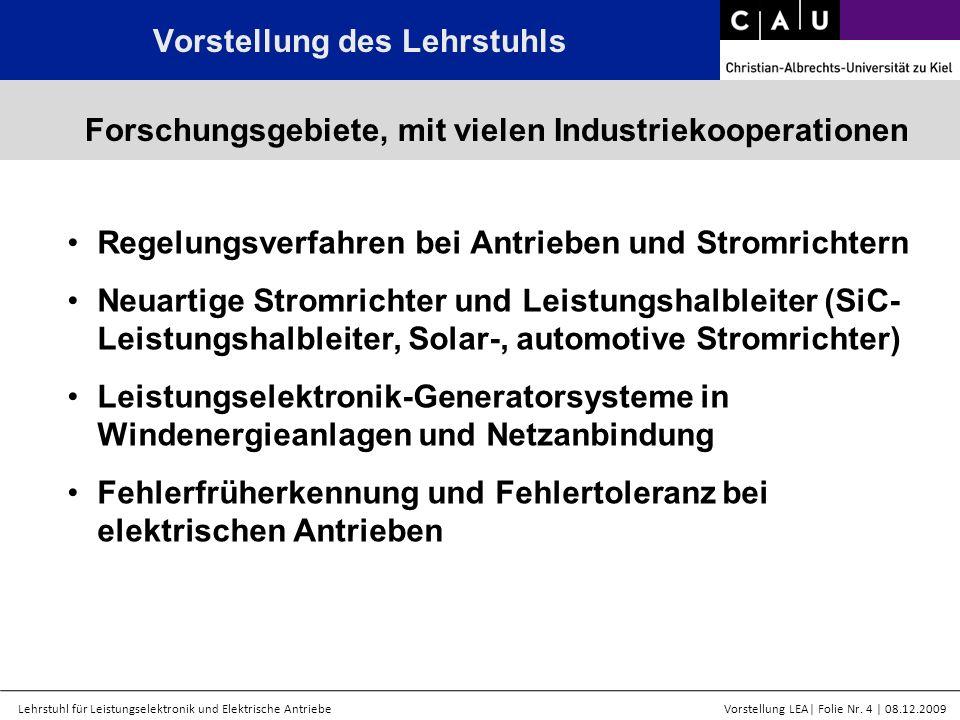 Lehrstuhl für Leistungselektronik und Elektrische AntriebeVorstellung LEA  Folie Nr. 4   08.12.2009 Regelungsverfahren bei Antrieben und Stromrichtern