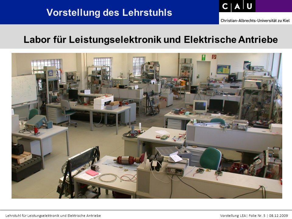 Lehrstuhl für Leistungselektronik und Elektrische AntriebeVorstellung LEA  Folie Nr. 5   08.12.2009 Labor für Leistungselektronik und Elektrische Antr