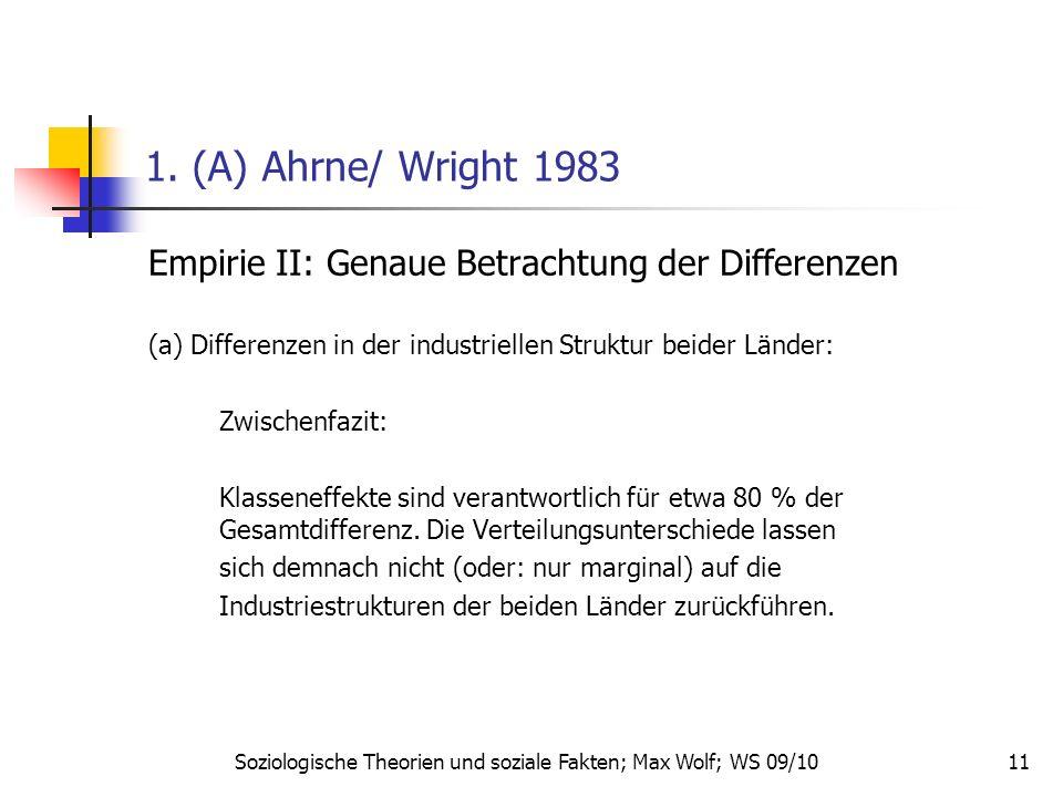 11 1. (A) Ahrne/ Wright 1983 Empirie II: Genaue Betrachtung der Differenzen (a) Differenzen in der industriellen Struktur beider Länder: Zwischenfazit