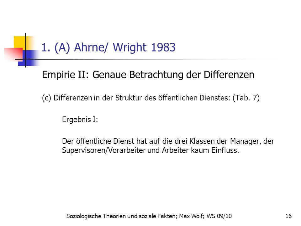 16 1. (A) Ahrne/ Wright 1983 Empirie II: Genaue Betrachtung der Differenzen (c) Differenzen in der Struktur des öffentlichen Dienstes: (Tab. 7) Ergebn
