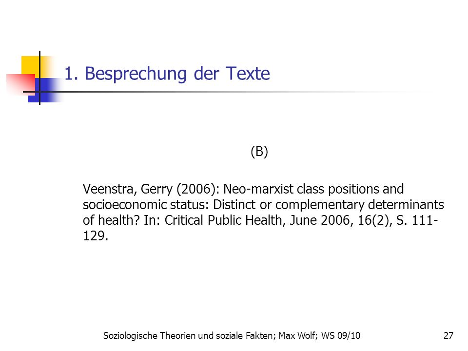 27 1. Besprechung der Texte (B) Veenstra, Gerry (2006): Neo-marxist class positions and socioeconomic status: Distinct or complementary determinants o