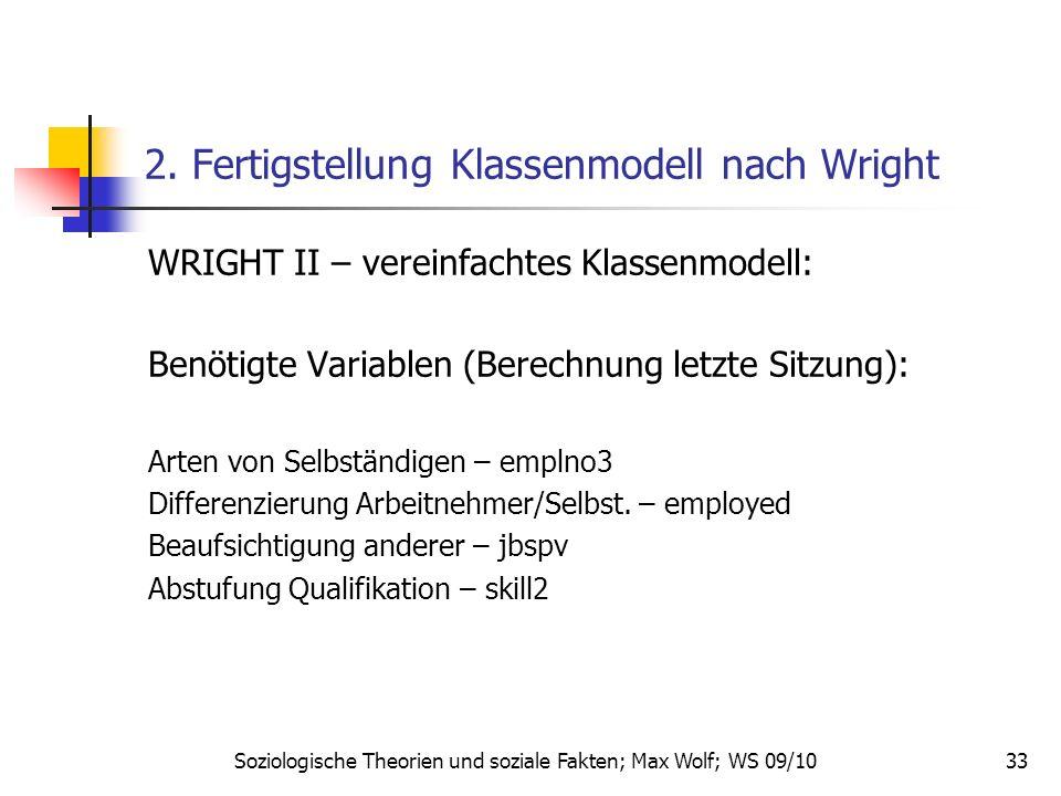 33 2. Fertigstellung Klassenmodell nach Wright WRIGHT II – vereinfachtes Klassenmodell: Benötigte Variablen (Berechnung letzte Sitzung): Arten von Sel
