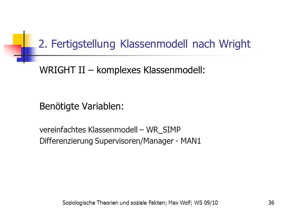 36 2. Fertigstellung Klassenmodell nach Wright WRIGHT II – komplexes Klassenmodell: Benötigte Variablen: vereinfachtes Klassenmodell – WR_SIMP Differe