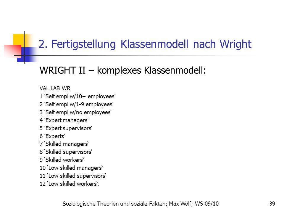 39 2. Fertigstellung Klassenmodell nach Wright WRIGHT II – komplexes Klassenmodell: VAL LAB WR 1 Self empl w/10+ employees 2 Self empl w/1-9 employees