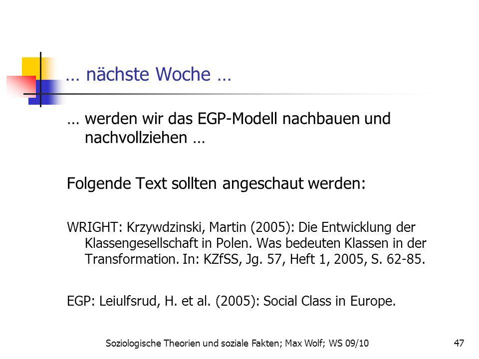 47 … nächste Woche … … werden wir das EGP-Modell nachbauen und nachvollziehen … Folgende Text sollten angeschaut werden: WRIGHT: Krzywdzinski, Martin