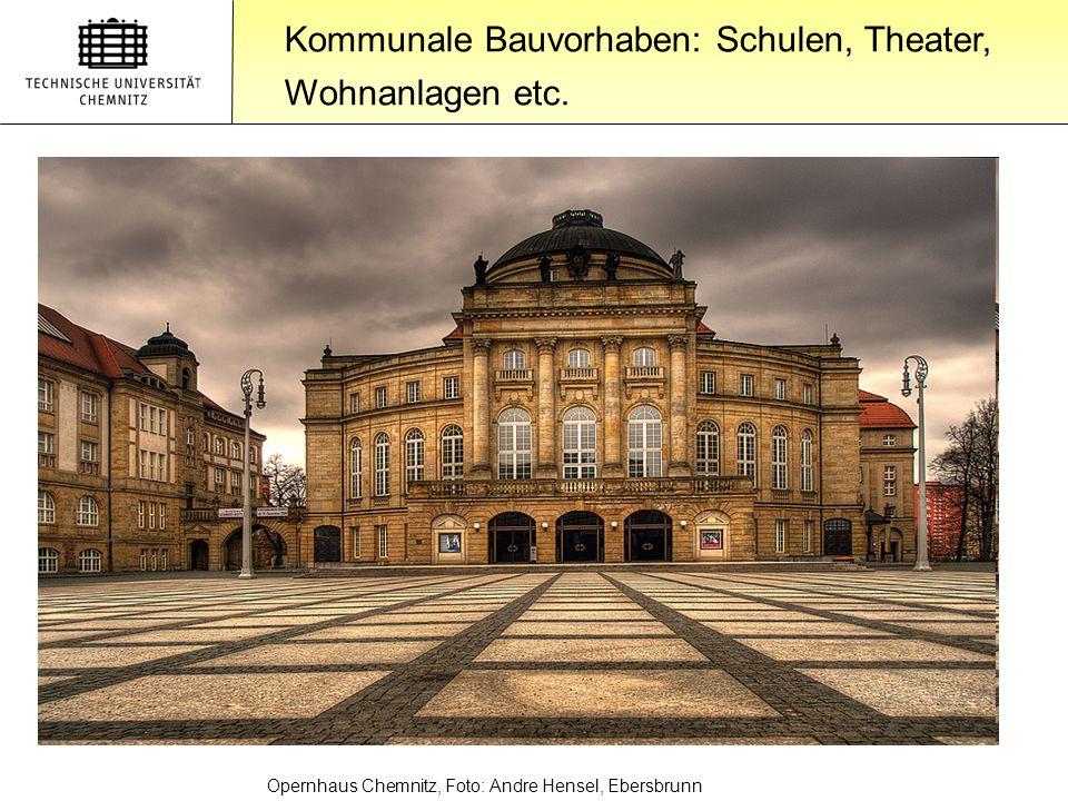 Gliederung Kommunale Bauvorhaben: Schulen, Theater, Wohnanlagen etc. Opernhaus Chemnitz, Foto: Andre Hensel, Ebersbrunn