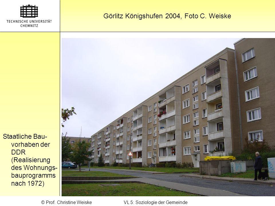 Gliederung Görlitz Königshufen 2004, Foto C. Weiske Staatliche Bau- vorhaben der DDR (Realisierung des Wohnungs- bauprogramms nach 1972) © Prof. Chris