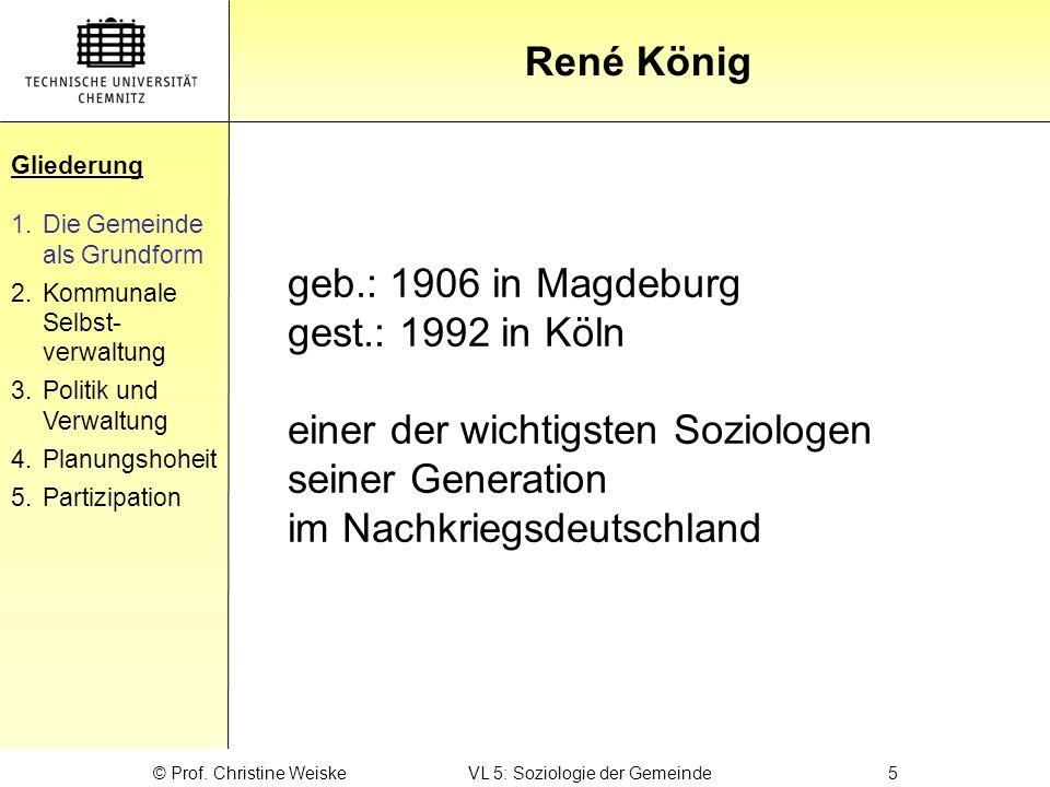 Gliederung René König Gliederung 1.Die Gemeinde als Grundform 2.Kommunale Selbst- verwaltung 3.Politik und Verwaltung 4.Planungshoheit 5.Partizipation