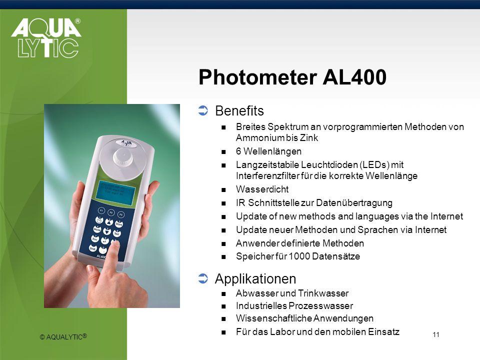 © AQUALYTIC ® 11 Photometer AL400 Benefits Breites Spektrum an vorprogrammierten Methoden von Ammonium bis Zink 6 Wellenlängen Langzeitstabile Leuchtd