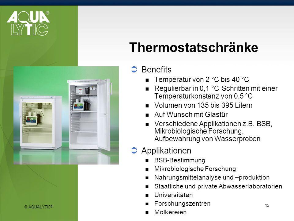 © AQUALYTIC ® 15 Thermostatschränke Applikationen BSB-Bestimmung Mikrobiologische Forschung Nahrungsmittelanalyse und –produktion Staatliche und priva