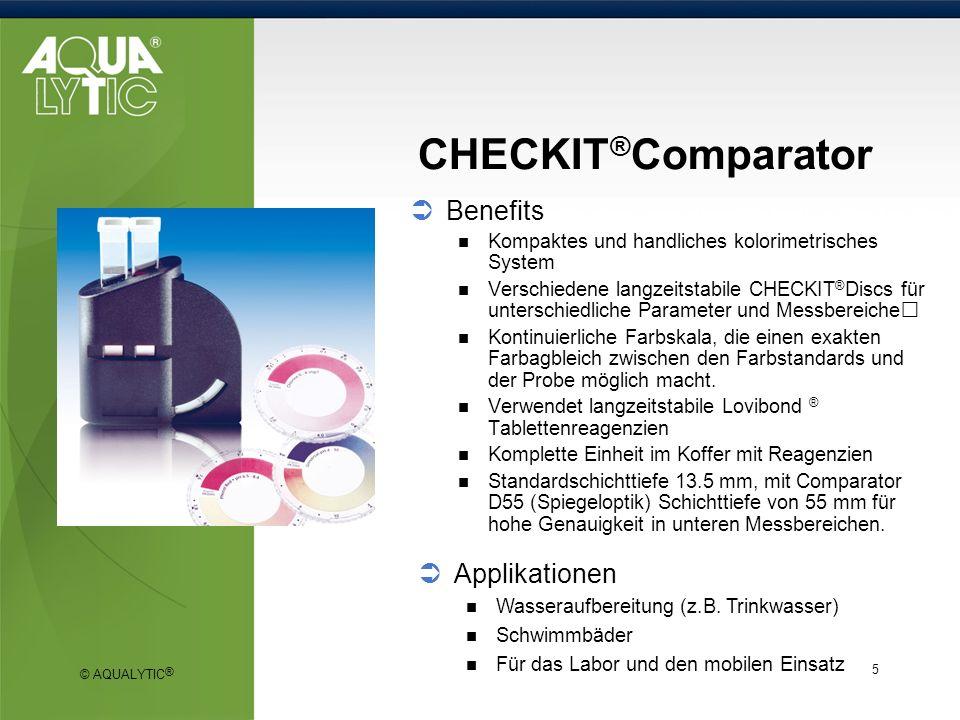 © AQUALYTIC ® 5 CHECKIT ® Comparator Benefits Kompaktes und handliches kolorimetrisches System Verschiedene langzeitstabile CHECKIT ® Discs für unters