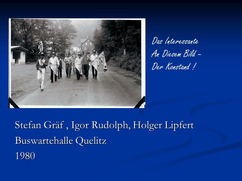 Stefan Gräf, Igor Rudolph, Holger Lipfert Buswartehalle Quelitz 1980 Das Interessante An Diesem Bild – Der Konstand !