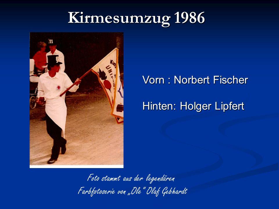 Kirmesumzug 1986 Foto stammt aus der legendären Farbfotoserie von Ole Olaf Gebhardt Vorn : Norbert Fischer Hinten: Holger Lipfert