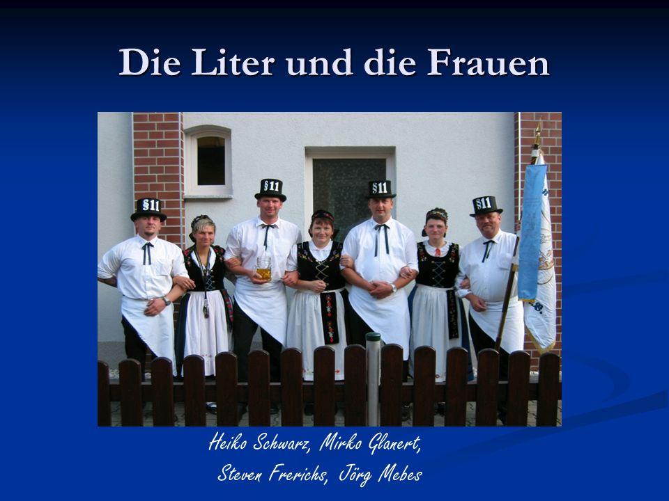 Die Liter und die Frauen Heiko Schwarz, Mirko Glanert, Steven Frerichs, Jörg Mebes