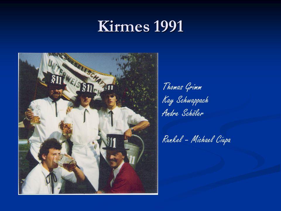 Kirmes 1991 Thomas Grimm Kay Schwappach Andre Schöler Runkel – Michael Ciupa
