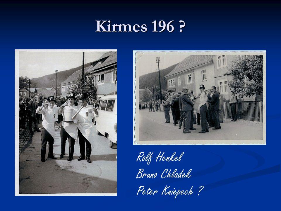 Kirmes 196 ? Rolf Henkel Bruno Chladek Peter Kniepech ?