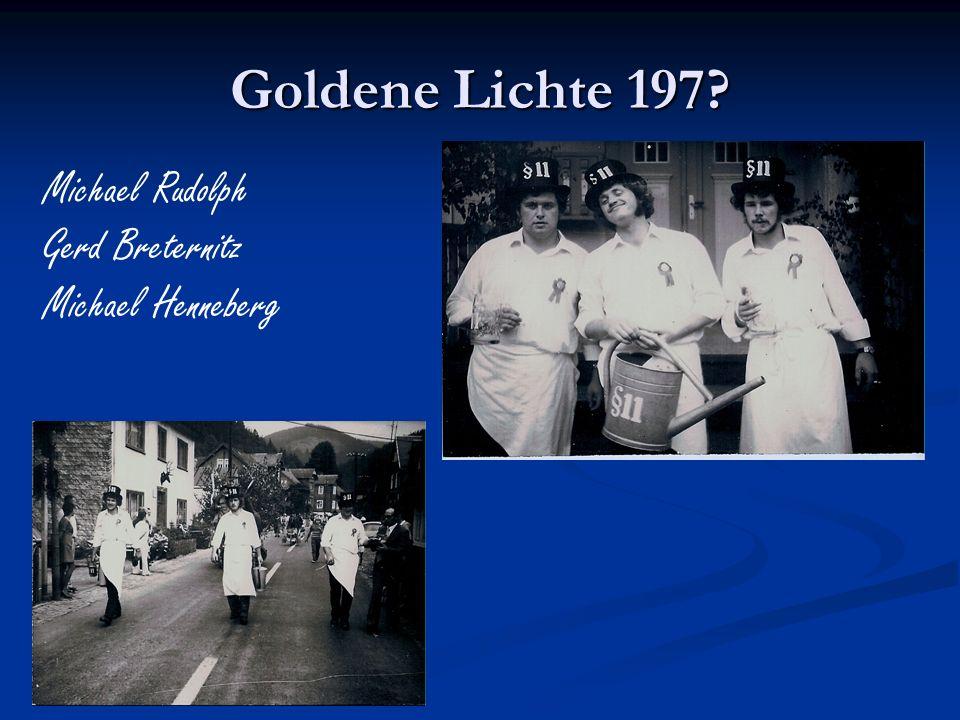 Goldene Lichte 197? Michael Rudolph Gerd Breternitz Michael Henneberg