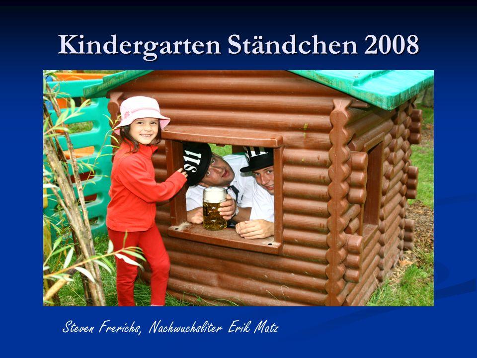 Kindergarten Ständchen 2008 Steven Frerichs, Nachwuchsliter Erik Matz