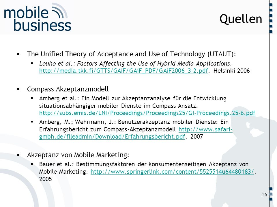 ……... Quellen The Unified Theory of Acceptance and Use of Technology (UTAUT): Louho et al.: Factors Affecting the Use of Hybrid Media Applications. ht