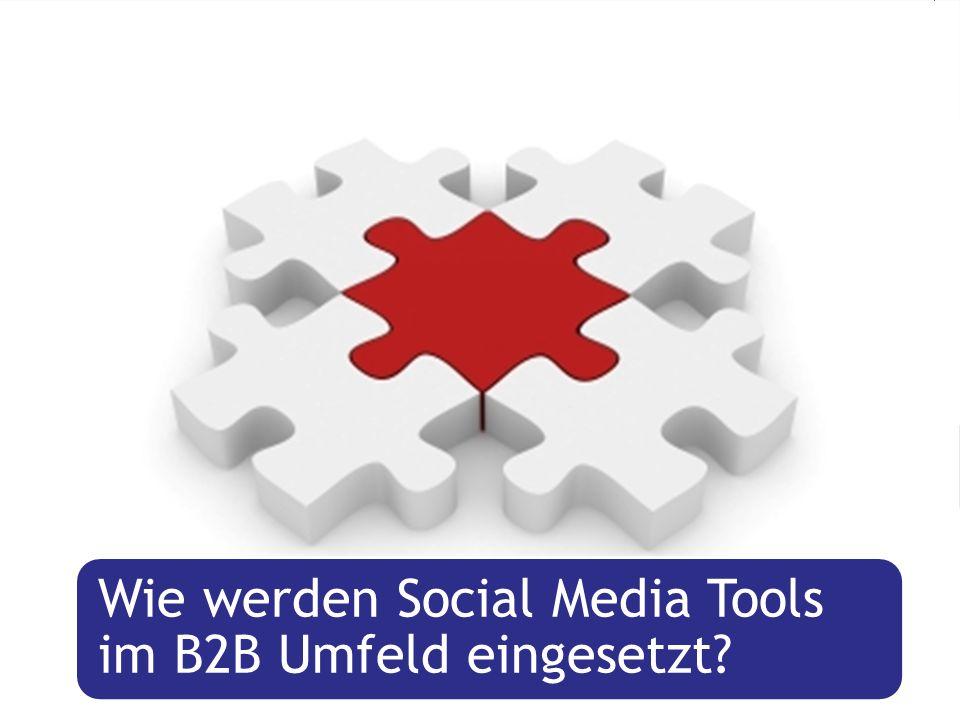 ……... Wie werden Social Media Tools im B2B Umfeld eingesetzt?