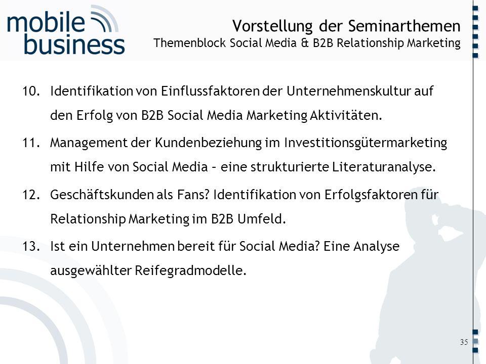 ……... Vorstellung der Seminarthemen Themenblock Social Media & B2B Relationship Marketing 10.Identifikation von Einflussfaktoren der Unternehmenskultu
