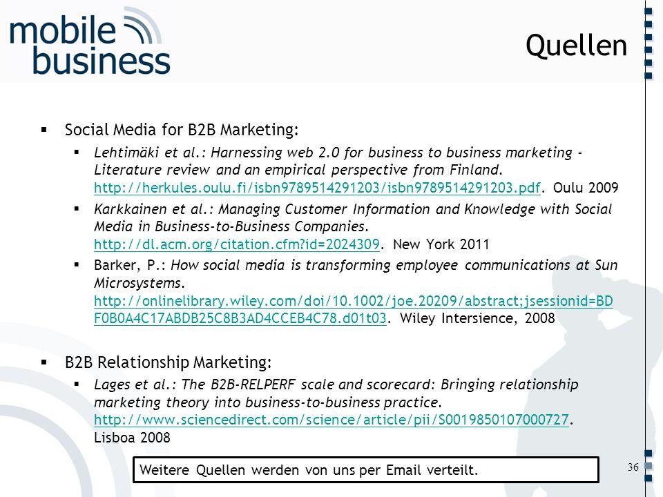 ……... Quellen Social Media for B2B Marketing: Lehtimäki et al.: Harnessing web 2.0 for business to business marketing - Literature review and an empir