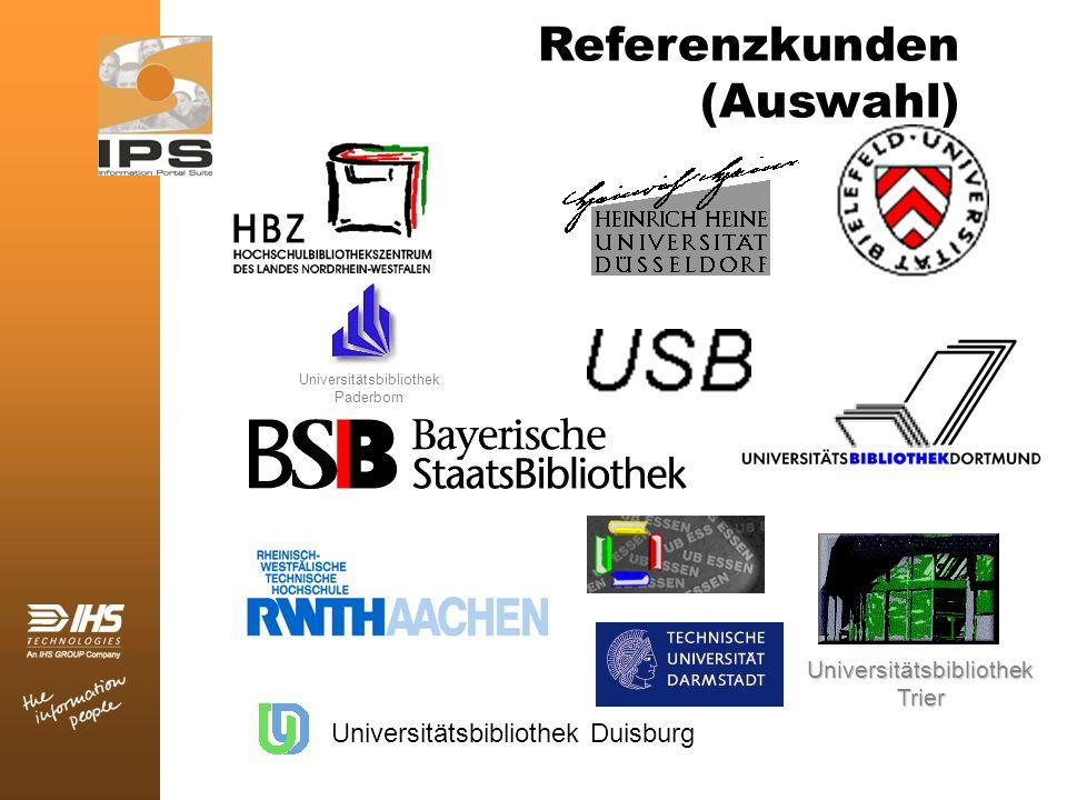 Universitätsbibliothek Duisburg Universitätsbibliothek Paderborn Universitätsbibliothek Trier Referenzkunden (Auswahl)