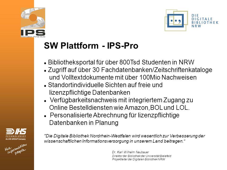SW Plattform - IPS-Pro Bibliotheksportal für über 800Tsd Studenten in NRW Zugriff auf über 30 Fachdatenbanken/Zeitschriftenkataloge und Volltextdokume