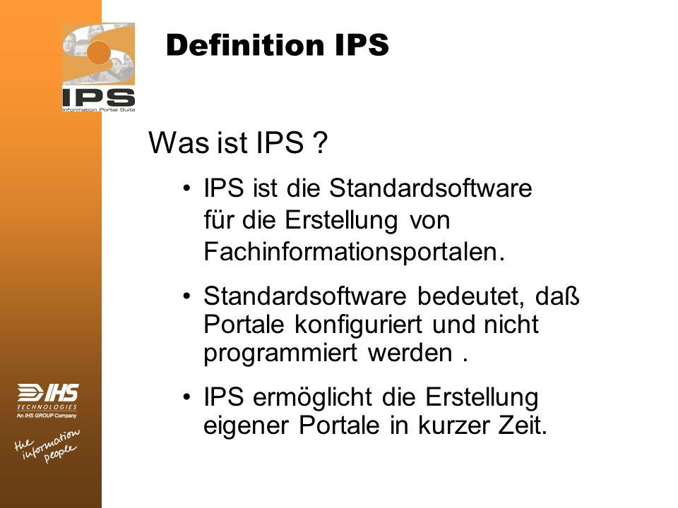 Was ist IPS ? IPS ist die Standardsoftware für die Erstellung von Fachinformationsportalen. Standardsoftware bedeutet, daß Portale konfiguriert und ni