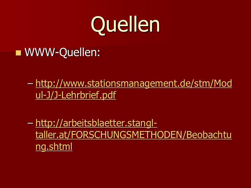 Quellen WWW-Quellen: WWW-Quellen: –http://www.stationsmanagement.de/stm/Mod ul-J/J-Lehrbrief.pdf http://www.stationsmanagement.de/stm/Mod ul-J/J-Lehrb